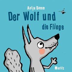 Der Wolf und die Fliege - Damm, Antje