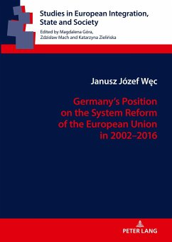Germany's Position on the System Reform of the European Union in 2002-2016 - Wec, Janusz