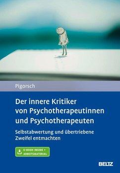 Der innere Kritiker von Psychotherapeutinnen und Psychotherapeuten - Pigorsch, Boris