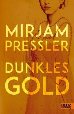 Dunkles Gold - Pressler, Mirjam