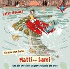 Matti und Sami und die verflixte Ungerechtigkeit der Welt / Matti und Sami Bd.2 (2 Audio-CDs)