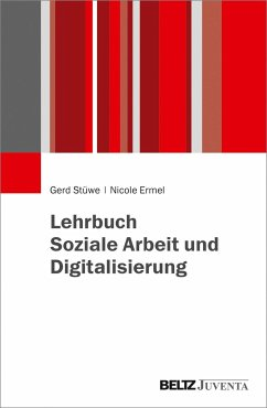 Lehrbuch Soziale Arbeit und Digitalisierung - Stüwe, Gerd; Ermel, Nicole
