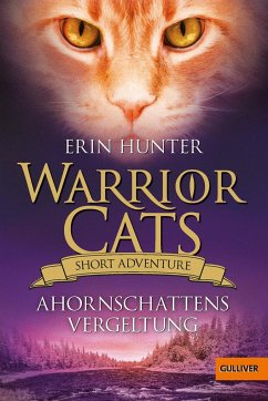 Ahornschattens Vergeltung / Warrior Cats - Short Adventure Bd.5 - Hunter, Erin