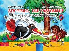 Gottfried, der Turborabe - Ennos allerbester Freund - Fromm, Christoph