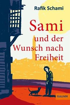 Sami und der Wunsch nach Freiheit - Schami, Rafik