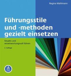 Führungsstile und -methoden gezielt einsetzen - Mahlmann, Regina