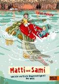 Matti und Sami und die verflixte Ungerechtigkeit der Welt / Matti und Sami Bd.2