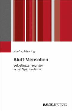 Bluff-Menschen - Prisching, Manfred