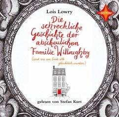 Die schreckliche Geschichte der abscheulichen Familie Willoughby - (und wie am Ende alle glücklich wurden), 2 Audio-CDs - Lowry, Lois