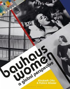 Bauhaus Women: A Global Perspective - Roessler, Elizabeth Otto & Patrick