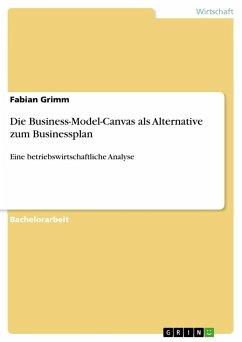Die Business-Model-Canvas als Alternative zum Businessplan