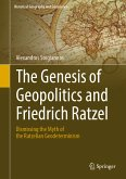 The Genesis of Geopolitics and Friedrich Ratzel (eBook, PDF)