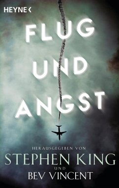Flug und Angst (eBook, ePUB) - Bradbury, Ray; Goodfellow, Cody; Simmons, Dan; Doyle, Arthur Conan; Varley, John; Matheson, Richard; Bierce, Ambrose; Dickey, James; Tremayne, Peter; Hill, Joe; Dahl, Roald; Lewis, Michael E.; Bissell, Thomas Carlisle; Schow, David J.; Tubb, E. C.