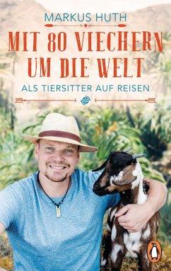 Mit 80 Viechern um die Welt (eBook, ePUB) - Huth, Markus
