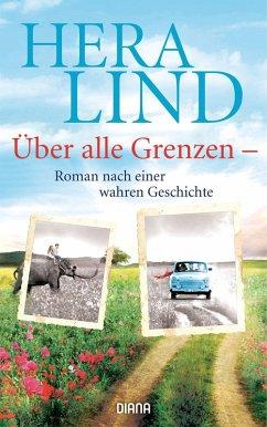 Über alle Grenzen (eBook, ePUB) - Lind, Hera