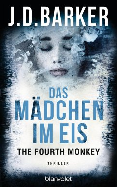 Das Mädchen im Eis / The Fourth Monkey Bd.2 (eBook, ePUB) - Barker, J. D.