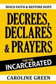 Decrees, Declares & Prayers For The Incarcerated (eBook, ePUB)