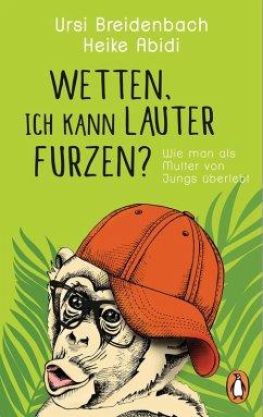 Wetten, ich kann lauter furzen? (eBook, ePUB) - Abidi, Heike; Breidenbach, Ursi
