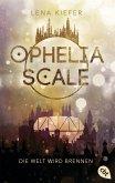 Die Welt wird brennen / Ophelia Scale Bd.1 (eBook, ePUB)