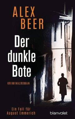Der dunkle Bote / August Emmerich Bd.3 (eBook, ePUB) - Beer, Alex
