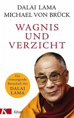 Wagnis und Verzicht (eBook, ePUB) - Dalai Lama; Brück, Michael von