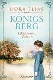 Königsberg. Glänzende Zeiten / Königsberg-Saga Bd.1 (eBook, ePUB)