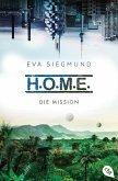 Die Mission / H.O.M.E. Bd.2 (eBook, ePUB)