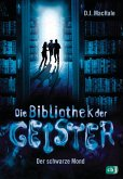 Der schwarze Mond / Die Bibliothek der Geister Bd.2 (eBook, ePUB)