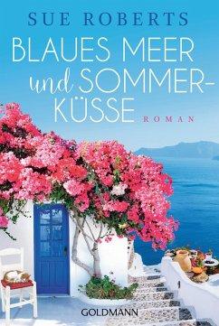 Blaues Meer und Sommerküsse (eBook, ePUB) - Roberts, Sue