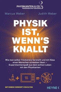 Physik ist, wenn's knallt (eBook, ePUB) - Weber, Marcus; Weber, Judith