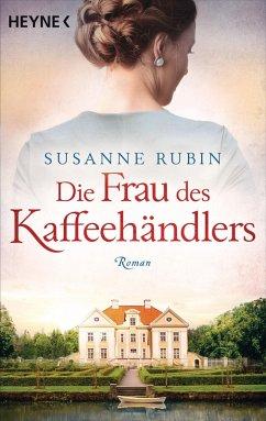 Die Frau des Kaffeehändlers (eBook, ePUB) - Rubin, Susanne