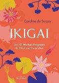 Ikigai - Das 12-Wochen-Programm für Glück und Gesundheit (eBook, ePUB)