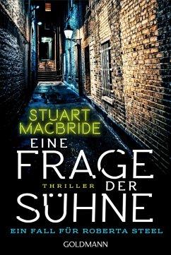 Eine Frage der Sühne / Ein Fall für Roberta Steel Bd.1 (eBook, ePUB) - MacBride, Stuart