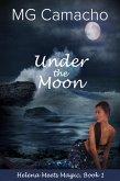 Under The Moon (Helena Meets Magic, #1) (eBook, ePUB)