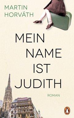 Mein Name ist Judith (eBook, ePUB) - Horváth, Martin