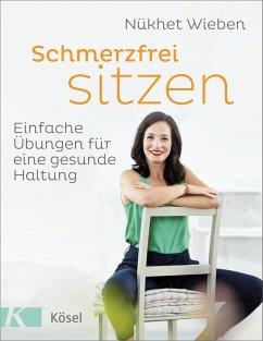 Schmerzfrei sitzen (eBook, ePUB) - Wieben, Nükhet