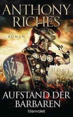 Aufstand der Barbaren / Imperium Saga Bd.4 (eBook, ePUB) - Riches, Anthony