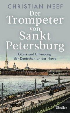 Der Trompeter von Sankt Petersburg (eBook, ePUB) - Neef, Christian