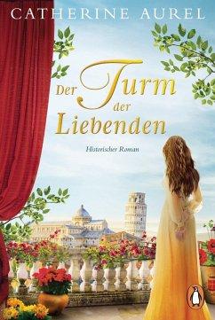Der Turm der Liebenden (eBook, ePUB) - Aurel, Catherine