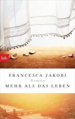 Mehr als das Leben (eBook, ePUB) - Jakobi, Francesca
