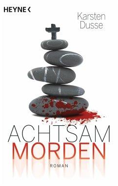 Achtsam morden Bd.1 (eBook, ePUB) - Dusse, Karsten