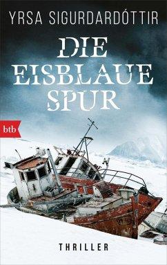 Die eisblaue Spur / Anwältin Dóra Gudmundsdóttir Bd.4 (eBook, ePUB) - Sigurdardóttir, Yrsa