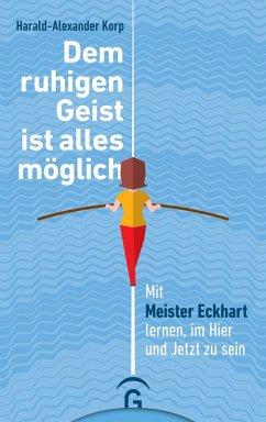Dem ruhigen Geist ist alles möglich (eBook, ePUB) - Korp, Harald-Alexander