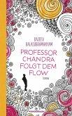 Professor Chandra folgt dem Flow (eBook, ePUB)
