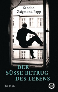 Der süße Betrug des Lebens (eBook, ePUB) - Papp, Sándor Zsigmond