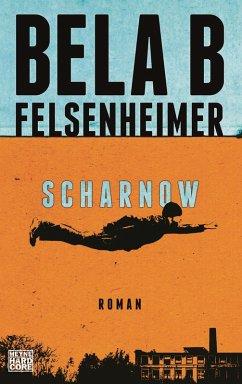 Scharnow (eBook, ePUB) - Felsenheimer, Bela B