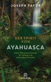 Der Spirit von Ayahuasca (eBook, ePUB)