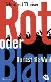 Rot oder Blau - Du hast die Wahl (eBook, ePUB)