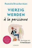Vierzig werden à la parisienne (eBook, ePUB)
