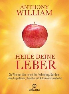 Heile deine Leber (eBook, ePUB) - William, Anthony